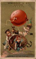 CHROMO  VENDROUX & Cie BISCUITS CALAIS  TERRIBLE CATASTROPHE - Trade Cards