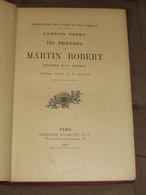 118 / LIVRE / Les PROUESSES De MARTIN ROBERT - Histoire D'un Humble - 1901 - 238 Page - Books, Magazines, Comics