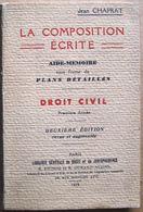Jean Chaprat : LA COMPOSITION ECRITE - DROIT CIVIL 1re Année (Librairie Générale De Droit Et De Jurisprudence, 1939) - Recht
