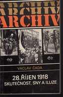 B209 28. říjen 1918: Skutečnost, Sny A Iluze  Václav Cada October 28, 1918: Reality, Dreams And Illusions 1st Edition - - Boeken, Tijdschriften, Stripverhalen