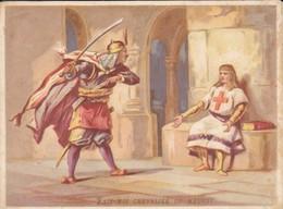 CHROMO--IMAGE--SAINT-LOUIS Dans Les Fers-fais-moi Chevalier Ou Meurs !--voir 2 Scans - Autres