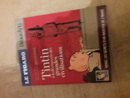 Le Figaro Beaux Arts Magazine Relie Numerote Edition Collector Tintin A La Decouverte Des Grandes Civilisations - Tintin