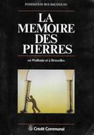 La Mémoire Des Pierres. Crédit Communal. Fondation Roi Baudouin. Donjons. Châteaux.Abbayes, Gares.... - Archéologie