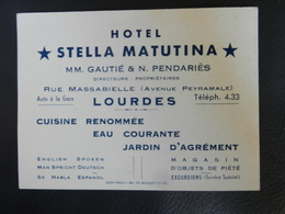 7b) BIGLIETTO FORMATO VISITA LOURDES HOTEL STELLA MATTUTINA RUE MASSAIBIELLE AVENUE PEYRAMALE 10 X 7 Cm - Etiquettes D'hotels