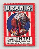 """07444 """"URANIA - SALONOEL - BESTES AMERIKANISCHES SICHERHEITS - PETROLEUM"""" PELLEROSSA. ERINN. ORIG., MAI APPLICATA - Erinnophilie"""