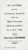 Communion Solennelle De Marie-Claire FAUCONNIER Le 4-4-1954 En L'Eglise Paroissiale D'ESTINNES-AU-MONT - Communion