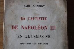 La Captivité De Napoleon III En Allemagne Guerre De 1870 1871 - Livres, BD, Revues