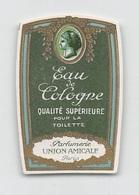 """08293 """"EAU DE COLOGNE - QUALITE' SUPERIEURE POUR LA TOILETTE-PARFUMERIE UNION AMICALE - PARIS""""  ETICHETTA  ORIGINALE. - Etichette"""