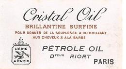 "08295 ""CRISTAL OIL BRILLANTINE SUPERFINE - PETROLE OIL - DTEUR RIORT - PARIS""  ETICHETTA  ORIGINALE. - Etichette"