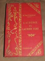 123 / LIVRE / L'AUBERGE DU LAURIER VERT Ou MAITENA  -  Vers 1920 - 233 Pages - Libros, Revistas, Cómics