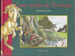 L'autre Mystère De Chevetogne. Bruno Delvaux Et Chen. BD. Sirène Elfes Centaure Cyclope Licorne Rochefort - Culture