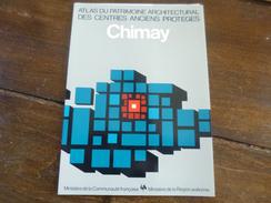 Chimay. Atlas Du Patrimoine Architectural Des Centres Anciens Protégés. Régionalisme. Région Wallonne. Wallonie. - Culture