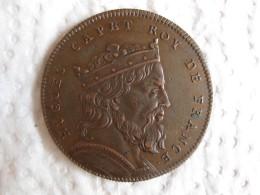 Medaille HUGUES CAPET  Roy De France, Gravée Par Thomas Bernard En 1712 - France