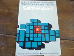 Saint-Hubert. Atlas Du Patrimoine Architectural Des Centres Anciens Protégés. Régionalisme. Région Wallonne. Wallonie. - Belgique