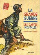 La Grande Guerre Des Cartes Postales - 1914-1918 - Pierre Brouilland Et Guillaume Doizy - 2013 - Weltkrieg 1914-18