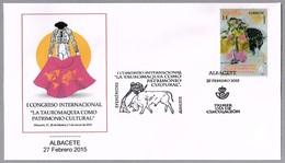 TAUROMAQUIA COMO PATRIMONIO CULTURAL - Toros - Bullfighting. SPD/FDC Albacete 2015 - Fiestas