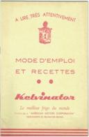 Publicité. Brochure Frigo KELVINATOR. Mode D'Emploi Et Recettes. - Reclame