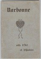 NARBONNE AUDE OCCITANIE An 1938 NARBONNE VILLE D'ART ET D'HISTOIRE Narbouno A L'Aunou Dal Bi La Jaquettou Bages Gruissan - Books, Magazines, Comics