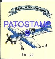 97772 AVIATION AVIACION FUERZA AEREA ARGENTINA SU- 29 CALCO STICKER 7 X 6 CM NO POSTAL POSTCARD - Transports
