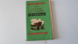 LIVRE COLLECTION RUSTICA  POUR ETRE UN EXCELLENT AGRICULTEUR   1950   *****   A   SAISIR ****** - Books, Magazines, Comics