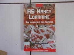 Christian Portelance AS NANCY LORRAINE  Des épopées Et Des Hommes (ASNL 2007 Tbe - Sport