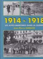 """Livre : """"1914-1918 LES ALPES-MARITIMES DANS LA GUERRE"""". - Guerre 1914-18"""