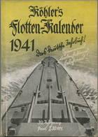 Köhlers Flotten-Kalender 1941 - 296 Seiten Mit Vielen Abbildungen - Aquarell Von Marinemaler Walter Zeeden - Geleitwort - Kalender