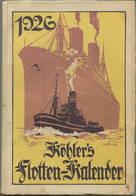 Köhlers Flotten-Kalender 1926 - 240 Seiten Mit Vielen Abbildungen - Eine Zeichnung Von Willy Stöwer - Kalender