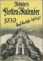 Köhlers Flotten-Kalender 1939 - 296 Seiten Mit Vielen Abbildungen - Ein Aquarell Von Marinemaler Walter Zeeden - Kalender