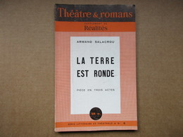 La Terre Est Ronde (Armand Salacrou)  N° 6 - Theatre