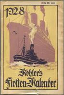 Köhlers Flotten-Kalender 1928 - 288 Seiten Mit Vielen Abbildungen - Ein Gemälde Von Robert Schmidt - Kalender