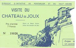 Ancien Ticket D'entrée Château De Joux, Pontarlier, Haut Doubs (années 1970) - Tickets D'entrée