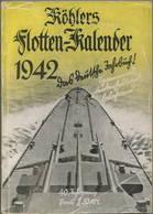 Köhlers Flotten-Kalender 1942 - 288 Seiten Mit Vielen Abbildungen - Ein Aquarell Von Marinemaler Walter Zeeden - Geleitw - Kalender