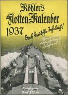 Köhlers Flotten-Kalender 1937 - 280 Seiten Mit Vielen Abbildungen - Geleitwort Gauleiter E. W. Bohle - Kalender