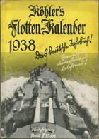 Köhlers Flotten-Kalender 1938 - 280 Seiten Mit Vielen Abbildungen - Ein Aquarell Von Marinemaler Walter Zeeden - Geleitw - Kalender