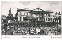 CPA Ruines De Guerre 14/18 : NAMUR La Place Du Marché - Hôtel De Ville Et Kiosque ( Place D'armes, Grand Place) - Namur