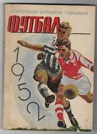 SERBIA-YUGOSLAVIA, FOOTBALL, ANNUAL ILUSTRATED PUBLICATION, 1952 - Livres