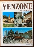 1977 Clonfero - Zanette VENZONE ARTE E STORIA Ed Ghedina - Libri, Riviste, Fumetti