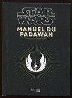 Star Wars Manuel Du Padawan - Beaujouan Nicolas Hachette 2015 - Books, Magazines, Comics