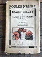 COLLIER Poules Naines De Races Belges Et Manuel D'aviculture Familiale Royal Club Avicole Du Barbu Nain 1942 Aviculteur - Animaux