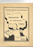 Livre 1962 Géographie De L'Aube à La Découverte Du Département De L'Aube - Books, Magazines, Comics