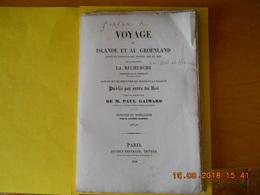 Voyage En Islande Et Groenland Sur La Corvette La Recherche ,publié Par Ordre Du Roi ,1838,33 Planches Géologiques - Voyages