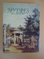 VAR -Maury Imprimeur -Collectif- HYERES Les Palmiers Plus De 2000 Ans D'Histoire -1993 - Illustrations Noir Et Couleurs - Côte D'Azur