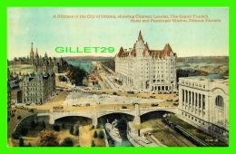 OTTAWA, ONTARIO - GLIMPSE OF THE CITY OF OTTAWA, SHOWING CHATEAU LAURIER, THE GRAND TRUNK'S HOTEL & PASSENGER STATIO - Ottawa