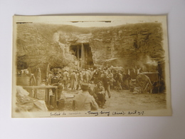 AISNE-CARTE PHOTO TERNY SORNY ENTREE DE CARRIERE MILITAIRES  AVRIL 1917 - France