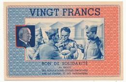 Bon De Solidarité Au Profit Des Populations Civiles éprouvées Par La Guerre Et Les Prisonniers - VINGT FRANCS - Bonds & Basic Needs