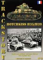 Trackstory N° 6 : Chars Hotchkiss H35 / H39 Par Danjou (ISBN 2952098859 EAN 9782952098854) - Livres