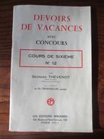 Cahier DEVOIRS DE VACANCES - Année 1956 - Cours De Sixième N°12 Par Thévenot - Editions Magnard - 58 Pages  - 17 Photos - 12-18 Years Old