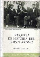 * BOSQUEJO DE HISTORIA DEL BERSOLARISMO *- Por ANTONIO ZAVALA S. I. - E-O-1964 - Cultural