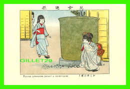 JAPON - PETITES JAPONAISES JOUANT A CACHE-CACHE -  IMP. FRANCISC. MISS, VANVES, SEINE - - Japon